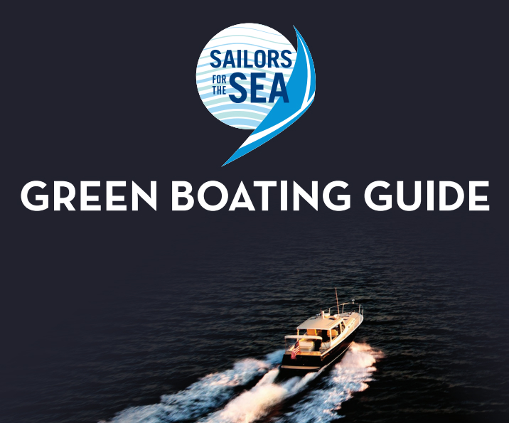 The Green Boating Guide from Sailors for the Sea is a collection of time-honored wisdom about how to ply the waters we care about without harming them.