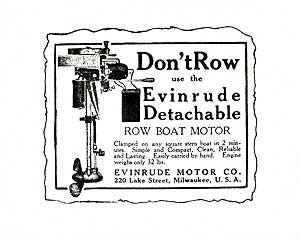 One hundred years ago this ad placed in the Chicago Tribune helped launch the Evinrude brand and opened a new age in pleasure boating. The affordable Evinrude outboard made it possible for almost anyone to 'throw away the oars,' and its basic design persists today.