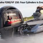 Yamaha F200/VF 150: Four Cylinders Is Enough