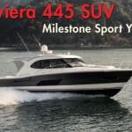 Riviera 445 SUV: A Milestone Sport Yacht