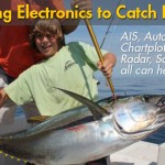Using Your Electronics to Catch More Fish: AIS, Autopilot, Chartplotter, Radar, and Sonar