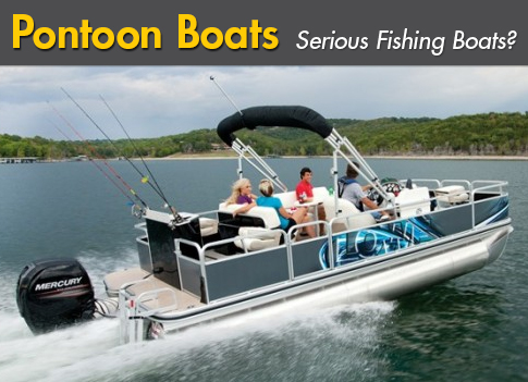 Can a pontoon boat be a serious fishing boat for Fishing pontoon boat reviews