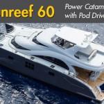 Sunreef 60: A Power Catamaran with Pod Drives