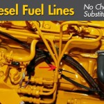 No Cheap Substitutes for Diesel Fuel Lines!