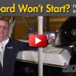 Basic Troubleshooting When Your Outboard Won't Start