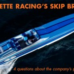 Cigarette Racing Team's Skip Braver: Four Questions