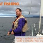 Sailboat Fishing: Feasible and Fun