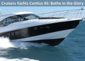 Cruisers Yachts 45 Cantius: Bathe in the Glory