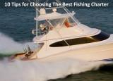 10 Tips for Choosing The Best Fishing Charter