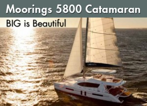 Moorings 5800 Catamaran: Big and Beautiful