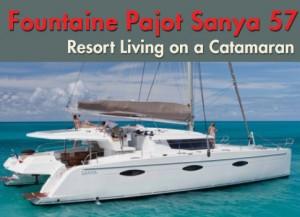 Fontaine Pajot Sanya 57: Resort Living on a Catamaran
