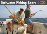 Saltwater Fishing Boats: 10 Things to Look For