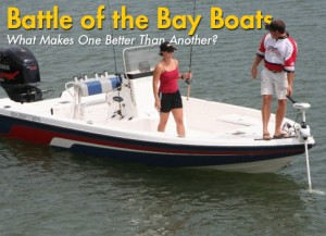 Bay Boat Battles: What Makes One Better Than Another