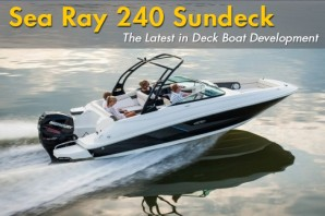 Sea Ray 240 Sundeck: The Latest Deck Boat Development