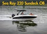 Sea Ray 220 Sundeck OB: Deckboat Done Verado Style