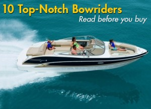 10 Top-Notch Bowriders: Read This Before You Buy!