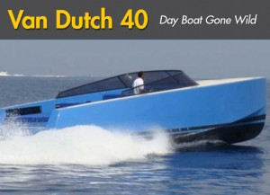 VanDutch 40: Day-Boat Gone Wild