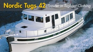 Nordic Tugs 42: A Capable Trawler in Tugboat Clothing