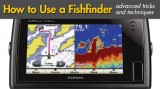 How to Use a Fishfinder: Advanced Tips and Techniques