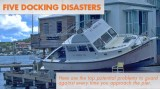 Five Docking Disasters: Don't Let This Happen to You!