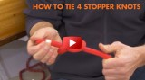 How To Tie Stopper Knots: Instructional Video