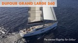 Dufour Grand Large 560: A Grandiose Sailing Machine