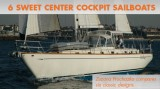 Six Sweet Sailboats: Center Cockpit Cruisers for the USA