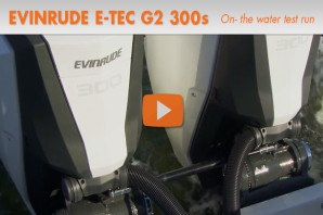 Evinrude E-TEC G2 300 HP Outboard: On-Water Test Run
