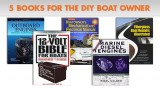 Five Books for the Do-It-Yourself Boat Owner