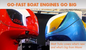 Miami Boat Show Wrap-Up, Part I: Go-Fast Boat Engines Go Big