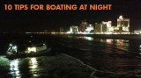 10 Tips for Boating at Night